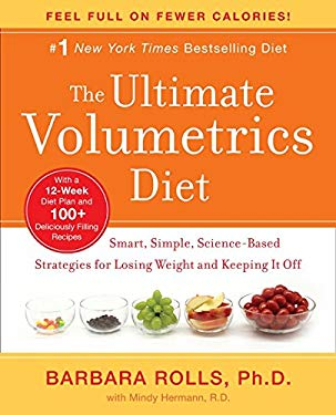 The Ultimate Volumetrics Diet: Smart, Simple, Science-Based Strategies for Losing Weight and Keeping It Off 9780062060648