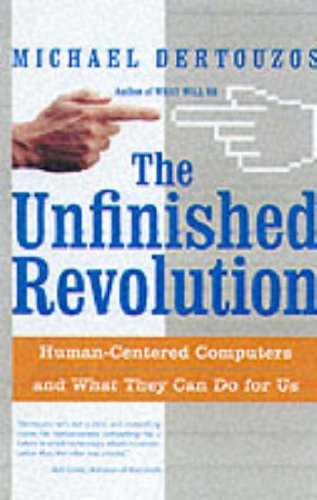 The Unfinished Revolution: Human-Centered Computers and What They Can Do for Us