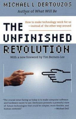 The Unfinished Revolution: How to Make Technology Work for Us--Instead of the Other Way Around 9780066620688