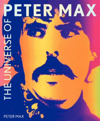 The Universe According to Peter Max: A Psychedelic Odyssey 9780062121394