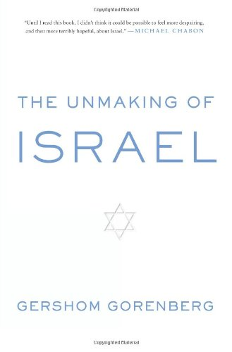 The Unmaking of Israel 9780061985089