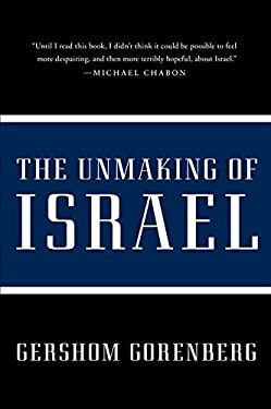 The Unmaking of Israel 9780061985096