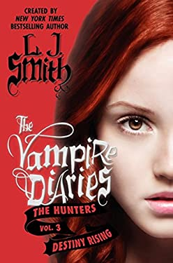 The Vampire Diaries: The Hunters: Destiny Rising 9780062017734
