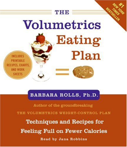 The Volumetrics Eating Plan: Techniques and Recipes for Feeling Full on Fewer Calories 9780061463044