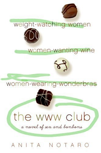 The WWW Club: A Novel of Sex and Bon Bons