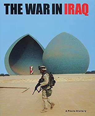 The War in Iraq: A Photo History