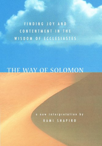 The Way of Solomon: Finding Joy and Contentment in the Wisdom of Ecclesiastes