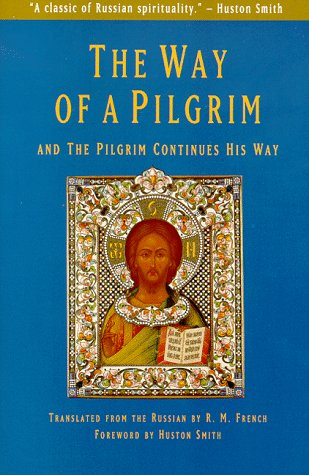 The Way of a Pilgrim: And the Pilgrim Continues His Way 9780060630171