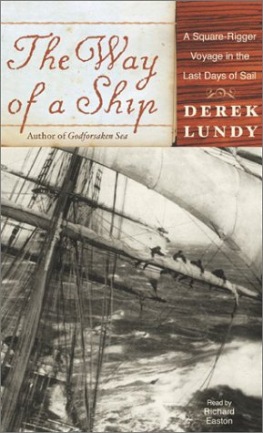 The Way of a Ship: A Square-Rigger Voyage in the Last Days of Sail 9780060535490