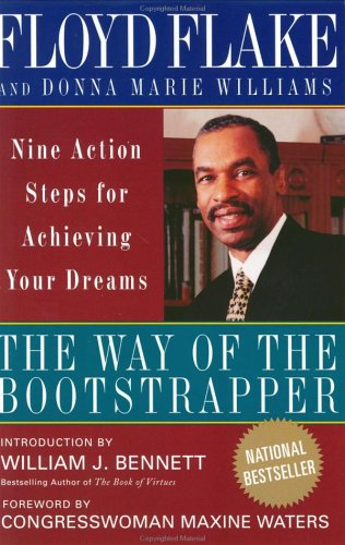 The Way of the Bootstrapper: Nine Action Steps for Achieving Your Dreams