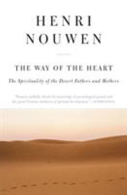 The Way of the Heart: The Spirituality of the Desert Fathers and Mothers 9780060663308