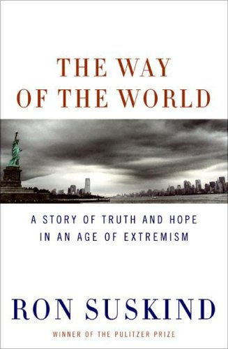 The Way of the World: A Story of Truth and Hope in an Age of Extremism 9780061430626
