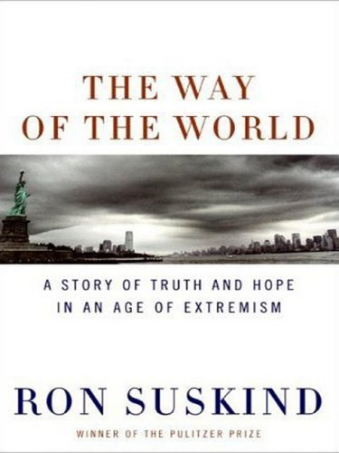 The Way of the World: A Story of Truth and Hope in an Age of Extremism 9780061562839