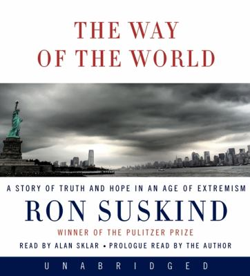 The Way of the World: A Story of Truth and Hope in an Age of Extremism 9780061556067