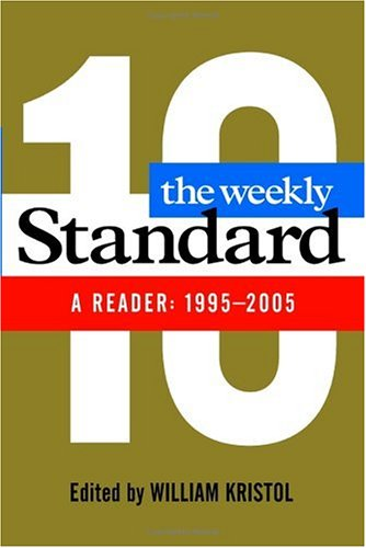 The Weekly Standard: A Reader: 1995-2005
