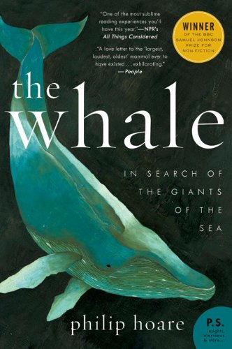 The Whale: In Search of the Giants of the Sea 9780061976209