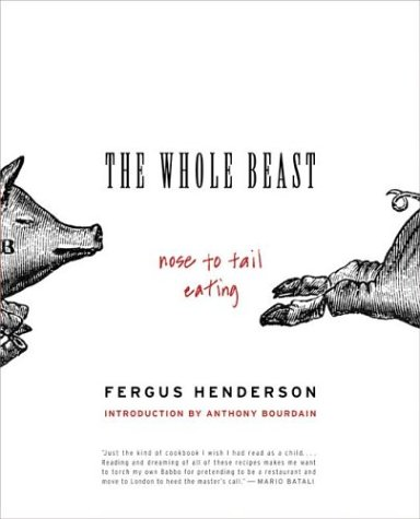 The Whole Beast: Nose to Tail Eating 9780060585365