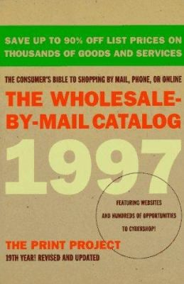The Wholesale-By-Mail Catalog 1997