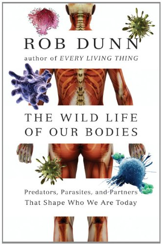 The Wild Life of Our Bodies: Predators, Parasites, and Partners That Shape Who We Are Today 9780061806483