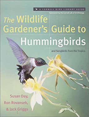 The Wildlife Gardener's Guide to Hummingbirds and Songbirds from the Tropics 9780062737427