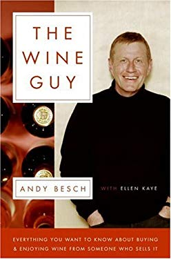 The Wine Guy: Everything You Want to Know about Buying and Enjoying Wine from Someone Who Sells It
