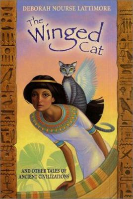 The Winged Cat: And Other Tales of Ancient Civilizations