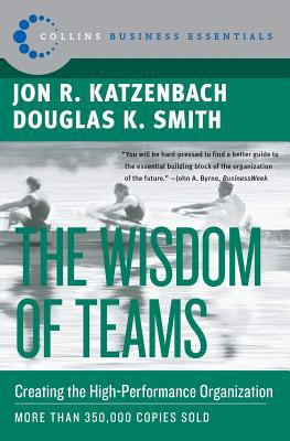 The Wisdom of Teams: Creating the High-Performance Organization 9780060522001