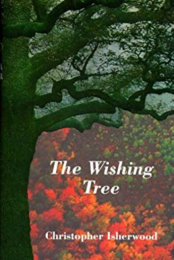 The Wishing Tree: Christopher Isherwood on Mystical Religion 9780062504029