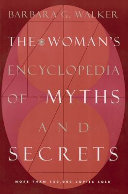 The Woman's Encyclopedia of Myths and Secrets 9780062509253