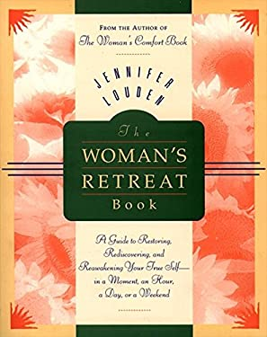 The Woman's Retreat Book: A Guide to Restoring, Rediscovering and Awakening Your True Self - In a Moment a
