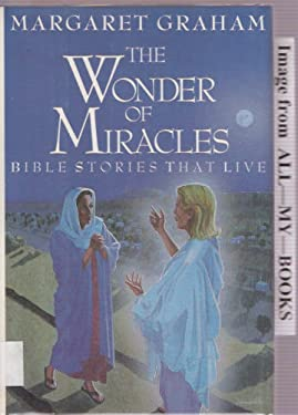 The Wonder of Miracles: Bible Stories That Live