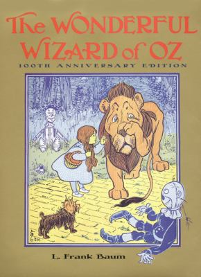 The Wonderful Wizard of Oz: 100th Anniversary Edition 9780060293239