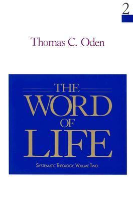 The Word of Life: Systematic Theology: Volume Two
