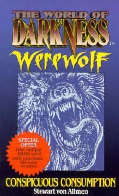 The World of Darkness: Werewolf Conspicuous Consumption