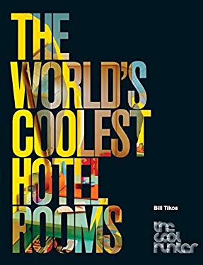 The World's Coolest Hotel Rooms 9780061353864