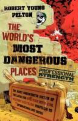 The World's Most Dangerous Places: Professional Strength