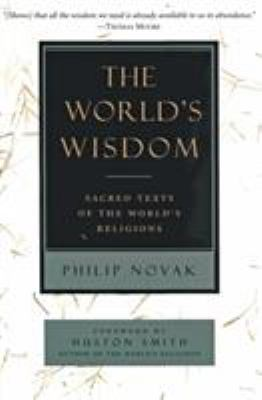The World's Wisdom: Sacred Texts of the World's Religions 9780060663421