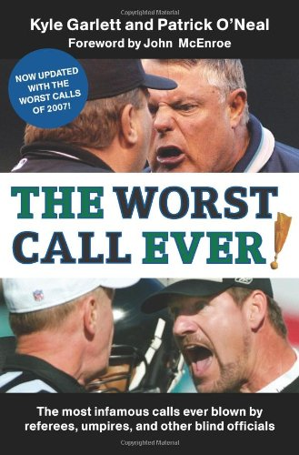 The Worst Call Ever!: The Most Infamous Calls Ever Blown by Referees, Umpires, and Other Blind Officials 9780061251375