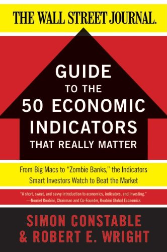 The 50 Economic Indicators That Really Matter: From Big Macs to