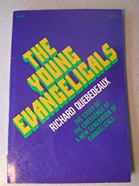The Young Evangelicals: Revolution in Orthodoxy