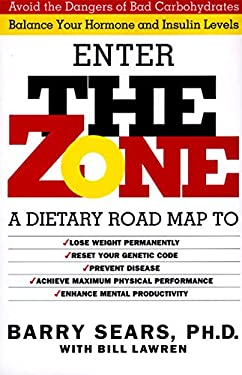 The Zone: Revolutionary Life Plan to Put Your Body in Total Balance for Permanent Weight Loss 9780060391508