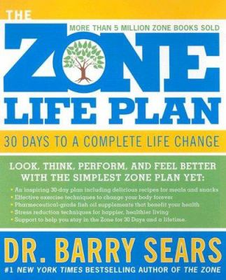 The Zone Life Plan: 30 Days to a Complete Life Change