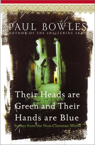 Their Heads Are Green: Scenes from the Non-Christian World