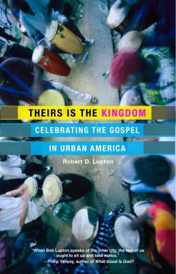 Theirs Is the Kingdom: Celebrating the Gospel in Urban America 9780060653071