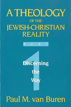 Theology of the Jewish-Christian Reality: Part 1: Discerning the Way