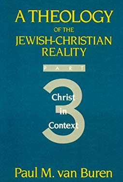 Theology of the Jewish-Christian Reality: Part 3: Christ in Context