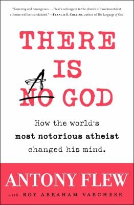 There Is a God: How the World's Most Notorious Atheist Changed His Mind 9780061335303