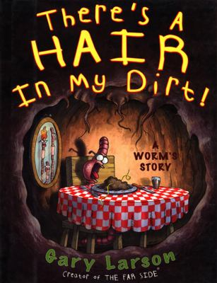 There's a Hair in My Dirt!: A Worm's Story 9780060932749