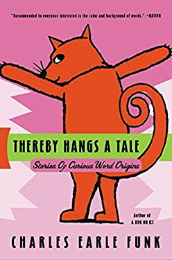 Thereby Hangs a Tale: Stories of Curious Word Origins 9780060513382