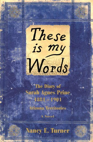 These is My Words: The Diary of Sarah Agnes Prine, 1881-1902